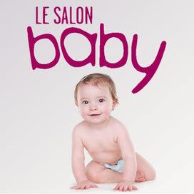 Le Salon Baby de Marseille | Autour de la puériculture, des parents et leurs bébés | Scoop.it