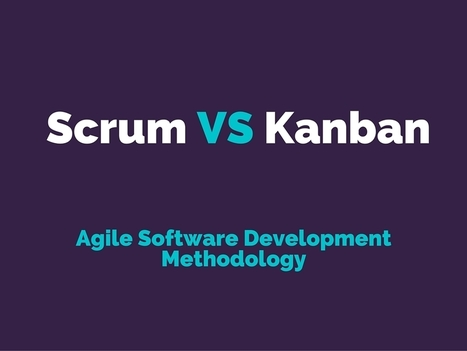 Difference Between Scrum vs Kanban | Yodiz - Agile Project Management Tool | Scoop.it