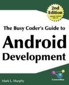The Busy Coder's Guide to Android Development, Version 4.7 - PDF Free Download - Fox eBook | android | Scoop.it