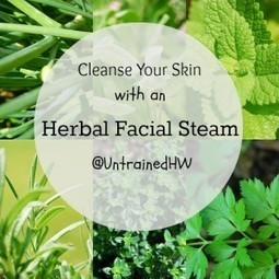Cleanse Your Skin With an Herbal Facial Steam | Annie Haven | Haven Brand | Scoop.it
