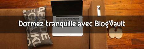 Pourquoi je suis passé à BlogVault pour sauvegarder mes sites | Mes ressources personnelles | Scoop.it