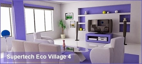 Best Residential Flats in Noida, Supertech Eco Village 4 | Supertech Eco Village 4 | Scoop.it
