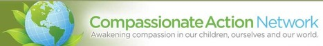 Compassionate Action Network (CAN)   Compassion, Kindness, Emotional Intelligence & Authenticity   Scoop.it