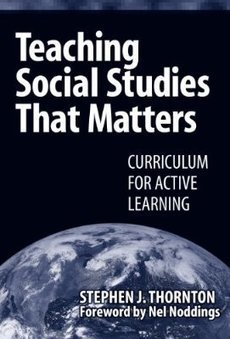 Teaching Social Studies That Matters: Curriculum for Active Learning | Reading Pool | Scoop.it