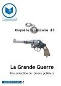 Enquête spéciale #5 : la Grande Guerre : une sélection de romans policiers / le comité de lecture en Littérature policière | LE ROMAN POLICIER | Scoop.it