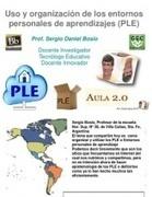 Uso y Organización de los PLE | Entornos personales de aprendizaje - PLE | Scoop.it
