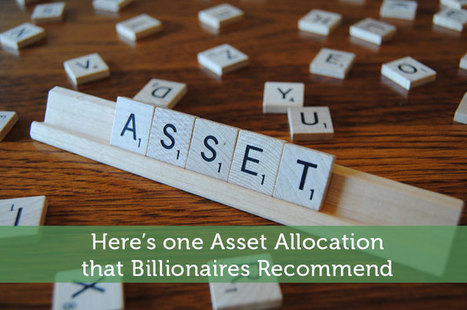 Here's One Asset Allocation that Billionaires Recommend | Airline Miles | Scoop.it
