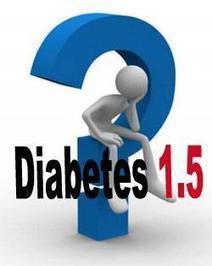 Diabetes 1.5 | Enfermedades degenerativas | Scoop.it