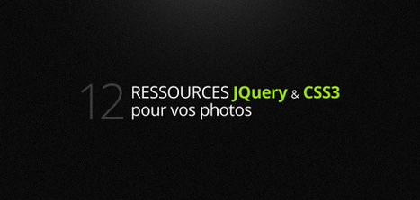 12 ressources Jquery et CSS3 pour vos photos | WebdesignerTrends - Ressources utiles pour le webdesign, actus du web, sélection de sites et de tutoriels | Les Outils - Inspiration | Scoop.it