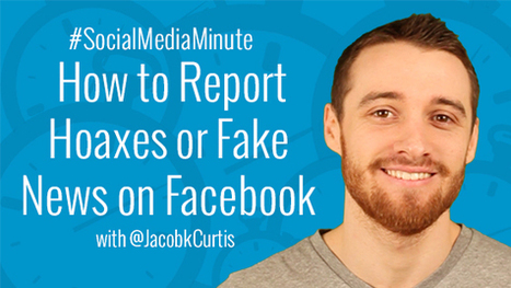 How to Report Fake News Feed Stories and Hoaxes on Facebook - | Social Media Tutorials | Scoop.it
