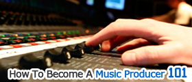 How to Become a Music Producer 101.Com | Writers Shares | Scoop.it