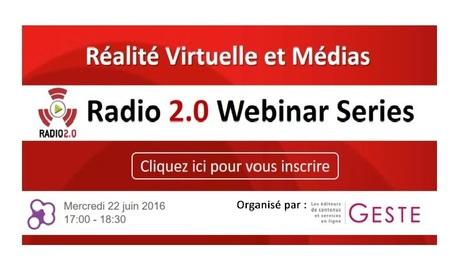 Webinar Radio 2.0 / GESTE sur la VR et les Médias   [Mercredi 22 juin 17h]En ligne, gratuit ! Inscrivez-vous ! La Lettre Pro | Radio 2.0 (En & Fr) | Scoop.it