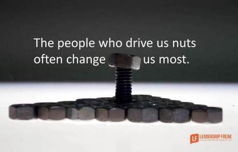 10 Things I Learned From People Who Drive Me Nuts | Self-managed Learning | Scoop.it