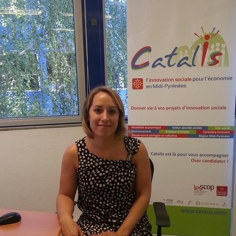 [Interview éco] Catalis souffle sa première bougie   Catalis, Incubateur d'innovation sociale en Midi-Pyrénées   Scoop.it