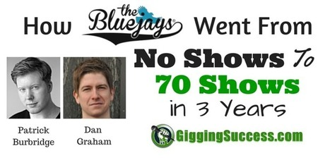 How The Bluejays Went From No Shows To 70 Shows In 3 Years And How 2015 Is Set To Be An Even Better Year   Gigging Success Tips for Cover Bands and Entertainers   Scoop.it
