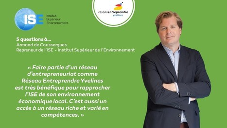 Réseau Entreprendre Yvelines | Chef d'entreprise Sté Institut Supérieur de l'Environnement : de Coussergues Armand | LAURENT MAZAURY : ÉLANCOURT AU CŒUR ! | Scoop.it