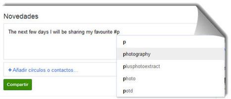 Google + integra función de autocompletar para hashtags | Para saber + sobre Google + | Scoop.it