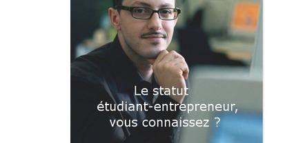 Le statut étudiant entrepreneur, quelles perspectives ? - Entreprendre | entreprendre | Scoop.it