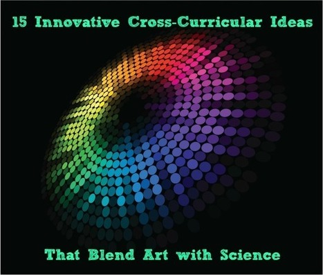 WeAreTeachers: 15 Ways Art Can Increase Innovation in Your Science Class   Leadership, Innovation, and Creativity   Scoop.it