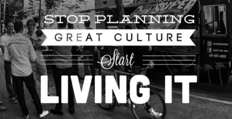 Stop Planning Great Culture, Start Living It | Emerging Cultural Trends | Scoop.it