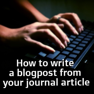 How to Write a Blog Post from Your Journal Article in Eleven Easy Steps. | MyThesis Hub | Scoop.it