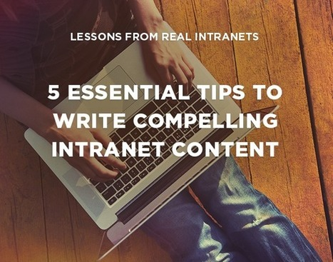 Intranet Tip: 5 Essential Tips to Write Compelling Content | KnowledgeManagement | Scoop.it