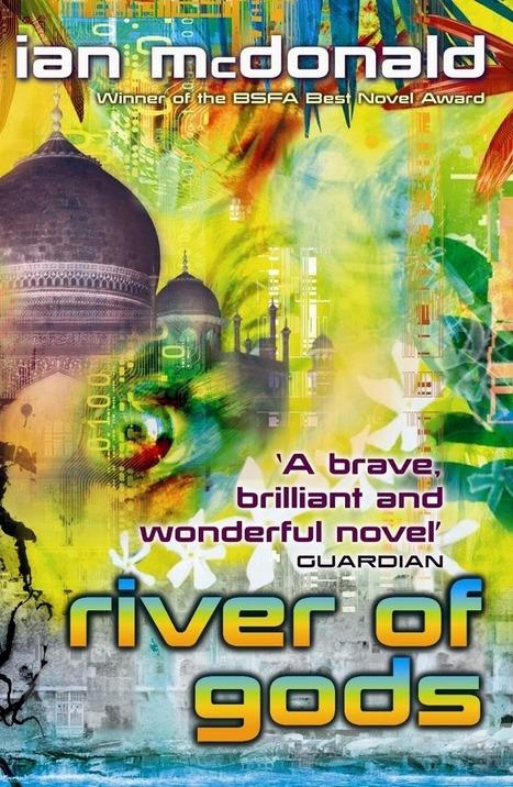 Viagem a Andrómeda: River of Gods: Fragmentos de uma Índia futura | Ficção científica literária | Scoop.it