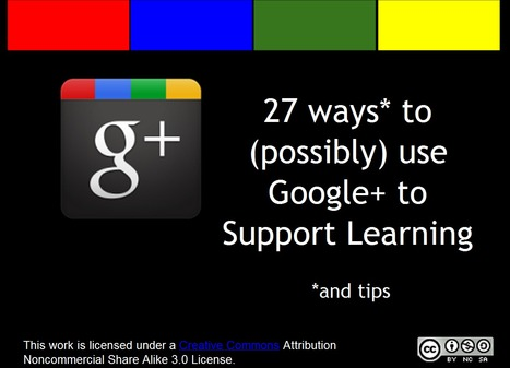 26 Interesting Ways* to use Google+ to Support Learning | Entrepreneurs du Web | Scoop.it