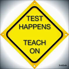 Communicate, Coach, Care: The Central Purpose: Testing Happens...Teach On! | Transformational Resiliency | Scoop.it