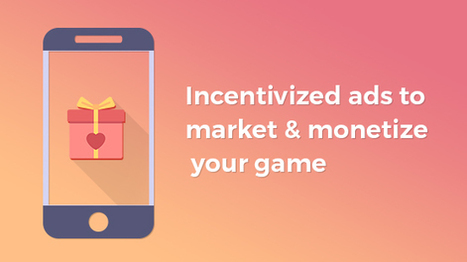Why employ Incentivized ads to market your game app? - Openxcell   Latest Technology Trends   Scoop.it