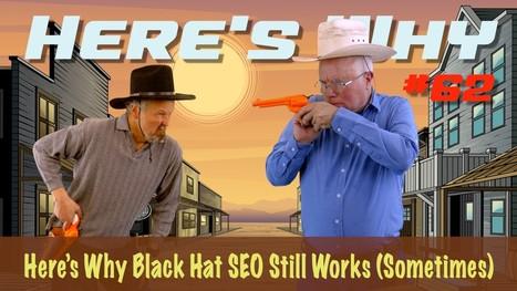 Why Black Hat SEO Still Works (Sometimes) – #62 | Social Media, Design & Marketing | Scoop.it