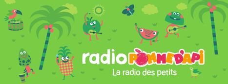 Radio Pomme d'Api, une nouvelle webradio pour les enfants | Radio 2.0 (En & Fr) | Scoop.it