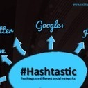 #Hashtastic – hashtags on different social networks | Education & Technology | Scoop.it