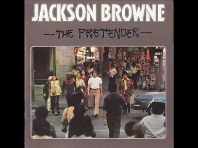Jackson Browne - The Pretender | Work From Home | Scoop.it