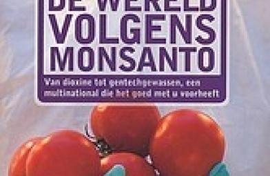 'De wereld volgens Monsanto': genetische en andere manipulaties - DeWereldMorgen.be | Connecting dots | Scoop.it