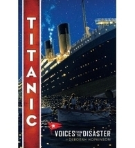 Titanic: Voices from the Disaster by Deborah Hopkinson | Scholastic.com | Fun Facts! : A Guide to Award-Winning Nonfiction | Scoop.it