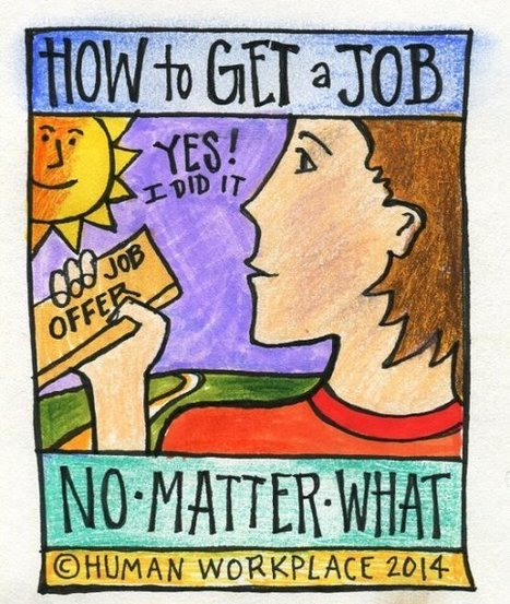 How to Get a Job -- No Matter What! | Mind Your Business! | Scoop.it