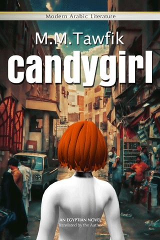 """""""Candygirl"""", an Egyptian novel, by M.M. Tawfik 