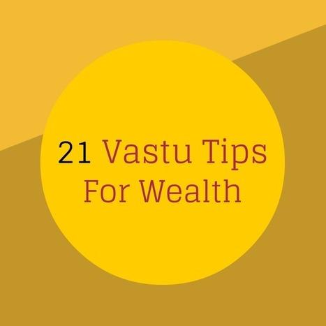 21 Vastu Tips for Wealth - Gain Money & Get Rich| VastuShastraGuru.com | Vastu Shastra | Scoop.it