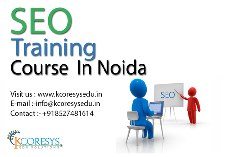Best SEO training course in Noida with kcoresysedu | Kcoresys Edu | Training in Noida | Scoop.it