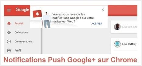 Google+ lance les notifications push sur le navigateur Chrome | La Boîte à Bazar d'A3CV | Scoop.it