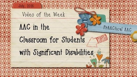 Video of the Week: AAC in the Classroom for Students with Significant Disabilities | AAC: Augmentative and Alternative Communication | Scoop.it