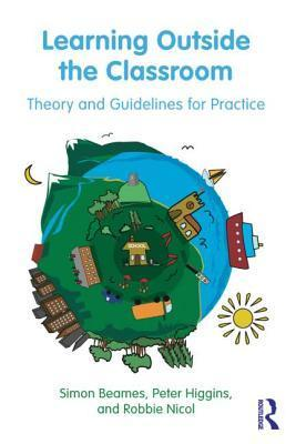 Learning outside the Classroom: Theory and Guidelines for Practice | Research, sustainability and learning | Scoop.it