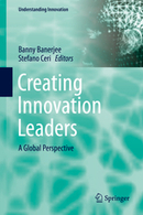 Creating Innovation Leaders - A Global Perspective / Banny Banerjee, Springer, 2016 | La bibliothèque du Design Thinking de l'École des Ponts | Scoop.it