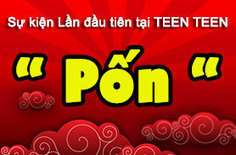 "Sự kiện ""Pốn"" hấp dẫn trong Teen Teen 