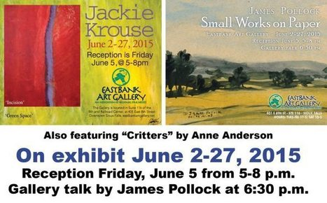 JUNE at Eastbank Gallery: Jackie Krouse, James Pollock and Anne Anderson | Art and Events Sioux Falls | Scoop.it