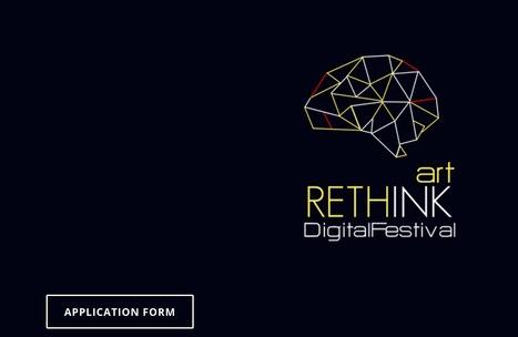 #Call - Rethink / Digital #Festival ---- #deadline 31.07.2016 /// #mediaart #artnumerique #digitalart | Digital #MediaArt(s) Numérique(s) | Scoop.it