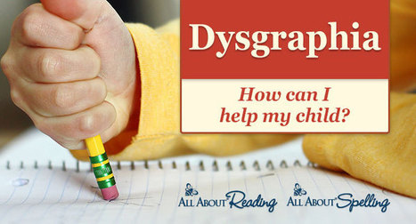 Dysgraphia: How can I help my child? | Homeschooling Our Children | Scoop.it