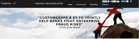 CustomerXPs' Financial Fraud Newsletter is at the news stands to keep you aware of the happenings around the banking fraud ecosystem. | Bank Fraud Management Solution | Scoop.it