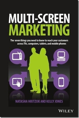 New Book Reveals Seven Things You Need to Know to Reach Your Customers Across TVs, Computers, Tablets and Mobile Phones   内陆卡卡的Multiscreen 世界   Scoop.it